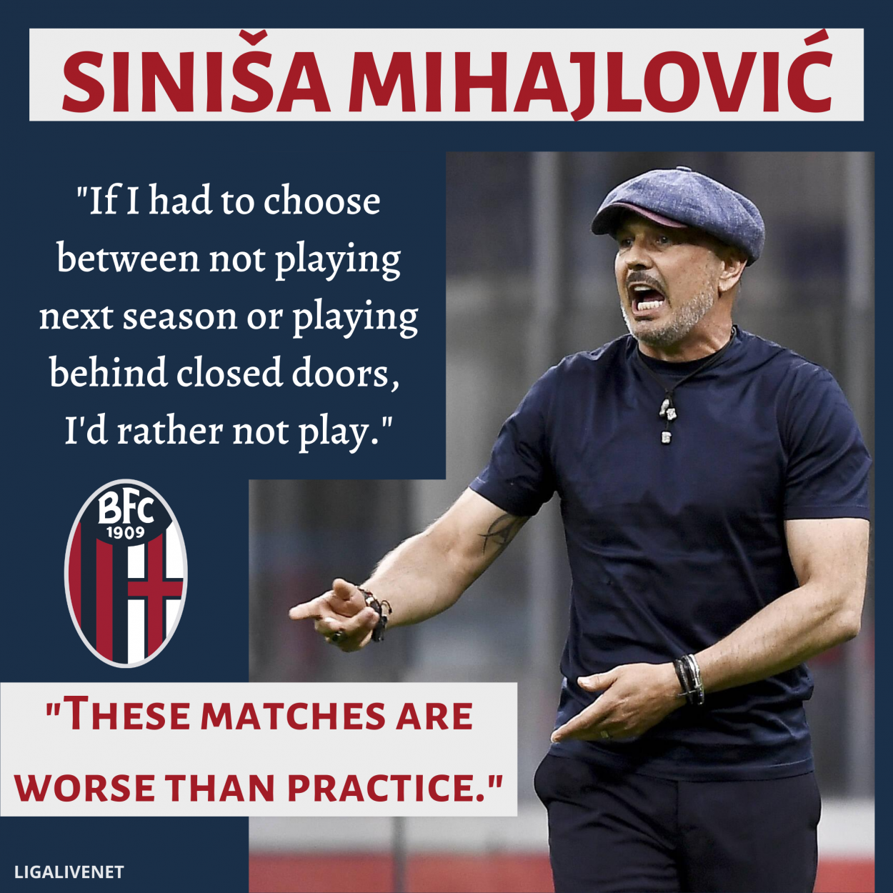 Sinisa Mihajlovic would rather not play without fans